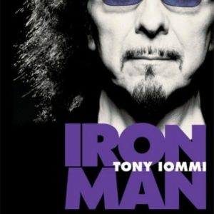 Tony Iommi - Iron Man : My Journey through Heaven and Hell with Black Sabbath