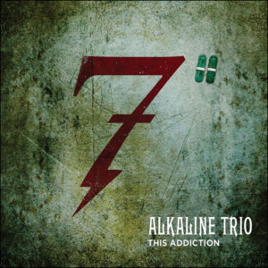 Alkaline Trio: This Addiction 7""