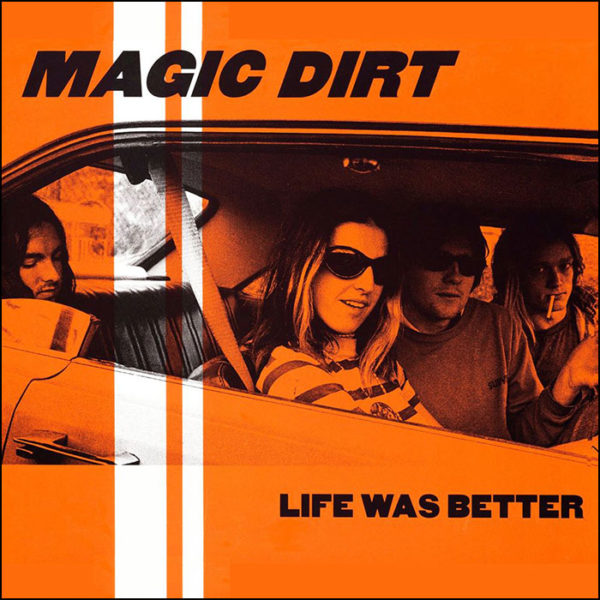 Magic Dirt: Life Was Better