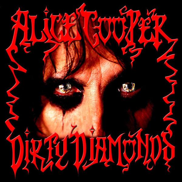 Alice Cooper: Dirty Diamonds (Blood Splattered Color Vinyl)